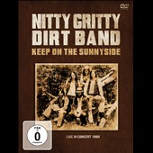 The Nitty Gritty Dirt Band: Keep on the Sunnyside