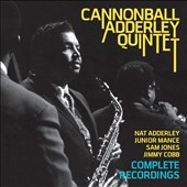 Cannonball Adderley Quintet: Complete Recordings/Nat Adderley