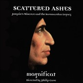 Scattered Ashes: Josquin's Miserere and the Savonarolan Legacy - Works by Claude Le Jeune, Jean Lheritier, William Byrd, Orlande de Lassus, Josquin des Prez / Magnificat