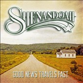 Shenandoah: Good News Travels Fast *