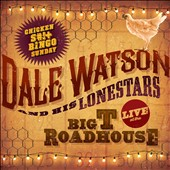 Dale Watson/Dale Watson & His Lonestars: Live at the Big T Roadhouse: Chicken S*** Bingo