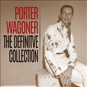 Porter Wagoner: The  Definitive Collection *