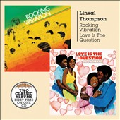 Linval Thompson: Rocking Vibration/Love Is the Question [2/17]