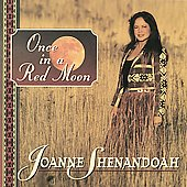Joanne Shenandoah: Once in a Red Moon