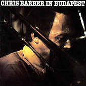 Chris Barber (1~Trombone): In Budapest