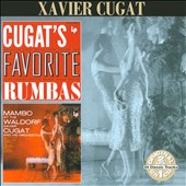 Xavier Cugat: Cugat's Favorite Rumbas/Mambo at the Waldorf