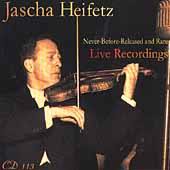 Heifetz - Never Before Released & Rare Live Recordings Vol 1