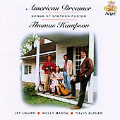 Thomas Hampson (Baritone vocals): American Dreamer: The Songs of Stephen Foster