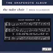The Shapenote Album / Doug Fullington, Tudor Choir