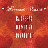 Romantic Tenors - Carreras, Domingo, Pavarotti