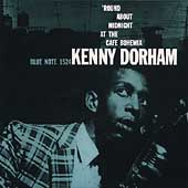 Kenny Dorham: The Complete 'Round About Midnight at the Cafe Bohemia [Remaster]