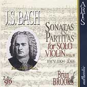 Bach: Sonatas & Partitas for Solo Violin Vol 2 /Brian Brooks