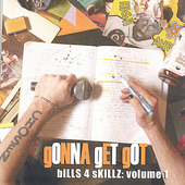 Gonna Get Got: Bills4SKillz, Vol. 1
