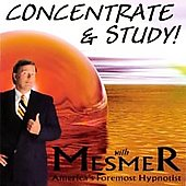 Mesmer, America's Foremost Hypnotist: Concentrate & Study *