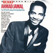 Ahmad Jamal: Live at the Pershing & the Spotlight Club