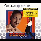 Pérez Prado: The Best of Pérez Prado: The Original Mambo No. 5