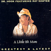 Dr. Hook: Little Bit More: (Greatest & Latest)