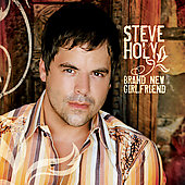 Steve Holy: Brand New Girlfriend