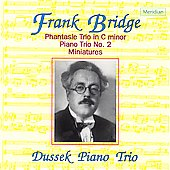 Bridge: Phantasie Trio, etc / Dussek Piano Trio
