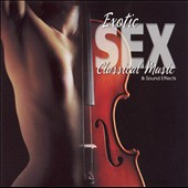 Sound Effects: Exotic Sex Classical [Single]
