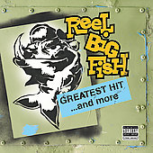 Reel Big Fish: Greatest Hit...and More [PA]