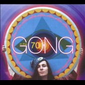 Gong: Gong in the Seventies [Digipak]