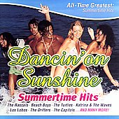 Various Artists: Dancin' on Sunshine: All Time Greatest Summertime Hits