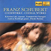 Schubert: Choral Works / Bernius, L&#225;ki, Rothkopf, et al