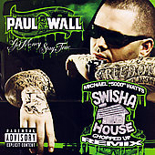 Paul Wall (Rap): Get Money Stay True: Swishahouse Chopped Up Remix [PA]