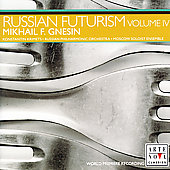 Russian Futurism Vol 4 - Gnesin / Krimets, et al