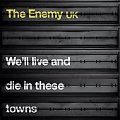 The Enemy: We'll Live and Die in These Towns [Bonus Tracks] [PA]