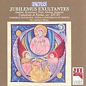 Jubilemus exultantes - Music from the Cathedral of Parma in the 14th & 15th Centuries