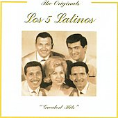 Los 5 Latinos: Greatest Hits *