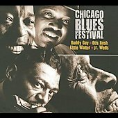 Buddy Guy/Otis Rush/Junior Wells/Little Walter/Jr. Wells: Chicago Blues Festival [Music Avenue] [Digipak]