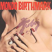 The Tubes: Mondo Birthmark