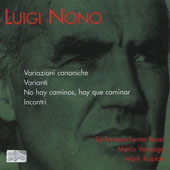 Luigi Nono: Variazioni canoniche; Varianti; No hay caminos, hay que caminar; Incontri