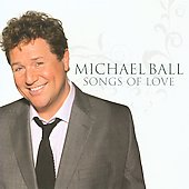 Michael Ball: Songs of Love