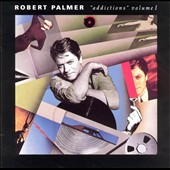 Robert Palmer: Addictions, Vol. 1