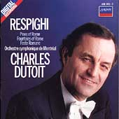 Respighi: Pines of Rome, Fountains of Rome, etc / Dutoit