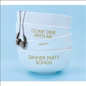 Various Artists: Come Dine with Me Presents: Dinner Party Songs