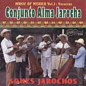 Conjunto Alma Jarocha: Music of Mexico, Vol. 1: Veracruz *