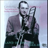 Tommy Dorsey (Trombone): Land of Dreams 1944-1946