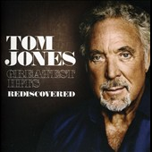 Tom Jones: Greatest Hits Rediscovered [UK Version]