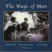 Ed Trickett/Gordon Bok/Ann Mayo Muir: The  Ways of Man