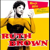 Ruth Brown: Rock & Roll + Miss Rhythm