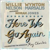 Willie Nelson/Wynton Marsalis: Here We Go Again: Celebrating the Genius of Ray Charles