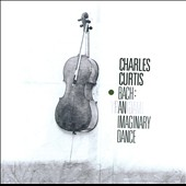 Bach: An Imaginary Dance / Charles Curtis