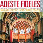 Adeste Fideles: Organ Music for Christmas / Laing-Reilly, organ