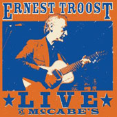 Ernest Troost: Live at McCabe's [Digipak]