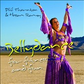 Phil Thornton/Hossam Ramzy: Bellydance For Fitness & Fun